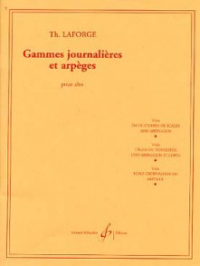 LAFORGE TH. GAMMES JOURNALIERES ET ARPEGES ALTO