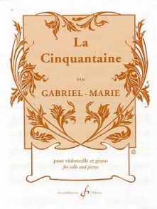 GABRIEL-MARIE LA CINQUANTAINE VIOLONCELLE