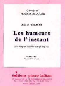 TELMAN A. LES HUMEURS DE L'INSTANT TROMPETTE OU CORNET