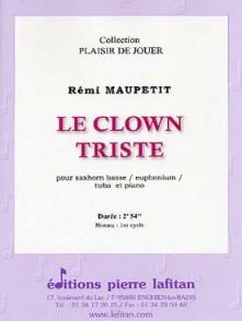 MAUPETIT R. LE CLOWN TRISTE TUBA