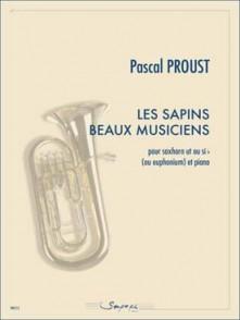 PROUST P. LES SAPINS BEAUX MUSICIENS SAXHORN UT OU SIB