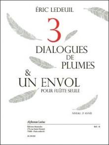 LEDEUIL E. DIALOGUES DE PLUMES ET UN ENVOL FLUTE
