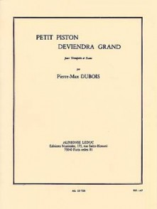 DUBOIS P.M. PETIT PISTON DEVIENDRA GRAND TROMPETTE