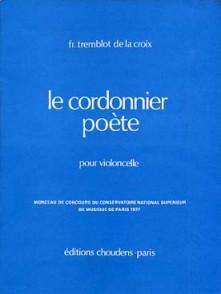 TREMBLOT DE LA CROIX F. LE CORDONNIER POETE VIOLONCELLE