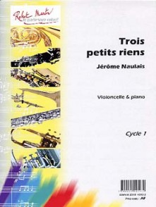 NAULAIS J. TROIS PETITS RIENS VIOLONCELLE