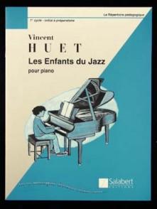 HUET V. LES ENFANTS DU JAZZ PIANO