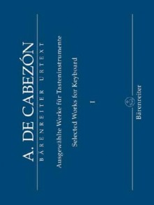CABEZON A. SELECTED WORKS FOR KEYBOARD VOL 1 PIANO