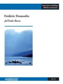 DEMOULIN F. JUL'ISULA ROSSA FLUTE TRAVERSIERE OU CLARINETTE OU HAUTBOIS OU COR