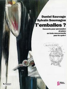 SAUVAGE D./SOUMAGNE S. T'EMBALLES PERCUSSION