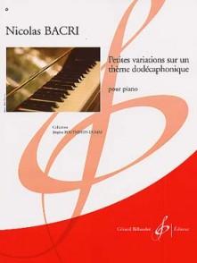 BACRI N. PETITES VARIATIONS SUR UN THEME DODECAPHONIQUE PIANO