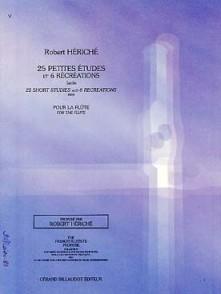 HERICHE R. 25 PETITES ETUDES ET 6 RECREATIONS FLUTE