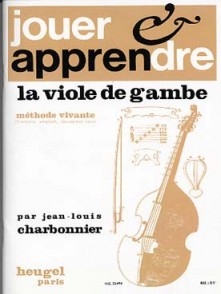 CHARBONNIER J.L. APPRENDRE LA VIOLE DE GAMBE