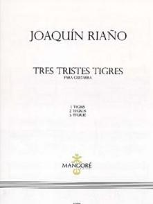 RIANO J. TRES TRISTES TIGRES GUITARES
