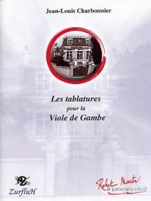 CHARBONNIER J.L. LES TABLATURES POUR LA VIOLE DE GAMBE