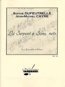 DUFEUTRELLE S./CAYRE J.M. SERPENT A SONS ...NETS 3 FLUTES