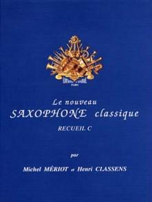 MERIOT M./CLASSENS H. LE SAXOPHONE CLASSIQUE VOL C SAXO ALTO