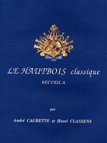 CAURETTE A./CLASSENS H. LE HAUTBOIS CLASSIQUE VOL A