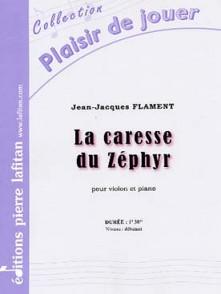 FLAMENT J.J. LA CARESSE DU ZEPHYR VIOLON