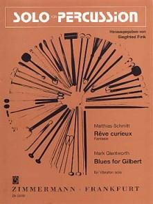 SCHMITT M./GLENTWORTH M. REVE CURIEUX - BLUES FOR GILBERT VIBRAPHONE