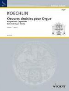 KOECHLIN C. OEUVRES CHOISIES VOL 1 ORGUE