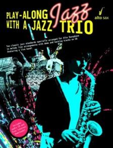 PLAY-ALONG JAZZ WITH A JAZZ TRIO SAXO ALTO