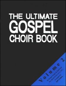 ULTIMATE GOSPEL CHOIR BOOK VOL 2 CHOEUR