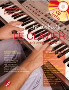 ASTIE C. JE DEBUTE LE CLAVIER OU LE PIANO ARRANGEUR