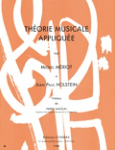MERIOT M./HOLSTEIN J.P. THEORIE MUSICALE APPLIQUEE VOL 1 ET 2 REGROUPEE