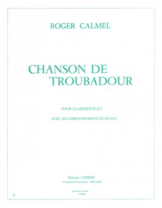 CALMEL R. CHANSON DE TROUBADOUR CLARINETTE SIB
