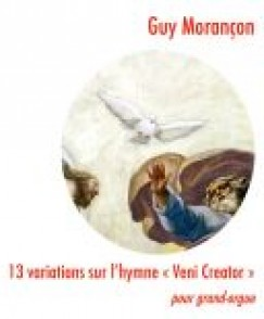 MORANCON G. VARIATIONS SUR L'HYMNE VENI CREATOR ORGUE