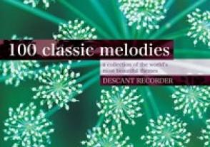 100 CLASSIC MELODIES FLUTE SOPRANO