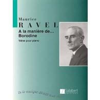 RAVEL M. A LA MANIERE DE BORODINE PIANO
