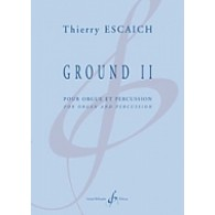 ESCAICH T. GROUND II ORGUE PERCUSSION