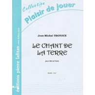 TROTOUX J.M. LE CHANT DE LA TERRE ALTO