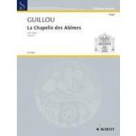 GUILLOU J. LA CHAPELLE DES ABIMES ORGUE