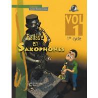 BORDONNEAU G. BALLADE EN SAXOPHONES 1ER CYCLE VOL 1
