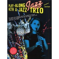 PLAY-ALONG JAZZ WITH A JAZZ TRIO CLARINET