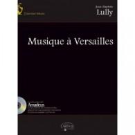 LULLY J.B. MUSIQUE A VERSAILLES