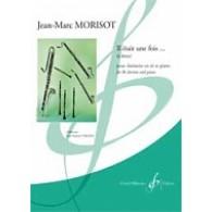 MORISOT J.M. IL ETAIT UNE FOIS... A DEUX CLARINETTE
