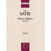 SATIE E. PIECES ULTIMES PIANO
