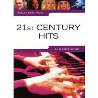 REALLY EASY PIANO 21ST CENTURY HITS