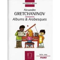 GRETCHANINOFF A. ALBUMS ET ARABESQUES PIANO