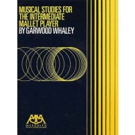 WHALEY G. MUSICAL STUDIES FOR THE INTERMEDIATE MALLET PLAYER