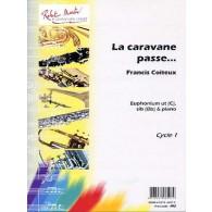COITEUX F. LA CARAVANE PASSE TUBA OU EUPHONIUM OU SAXHORN