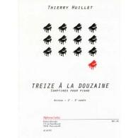 HUILLET T. TREIZE A LA DOUZAINE PIANO