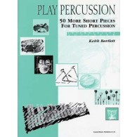 BARTLETT K. 50 MORE SHORT PIECES TUNED PERCUSSION