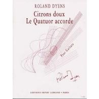 DYENS R. CITRONS DOUX ET LE QUATUOR ACCORDE GUITARE