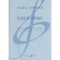ADAMEK O. LO QUE NO' CONTAMO' QUATUOR A CORDES