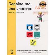 ALLERME S./VILLEMIN S. DESSINE-MOI UNE CHANSON VOL 3 PROFESSEUR