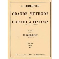 FORESTIER J. GRANDE METHODE DE CORNET A PISTONS VOL 1